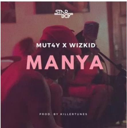 mut4y-wizkid-manya