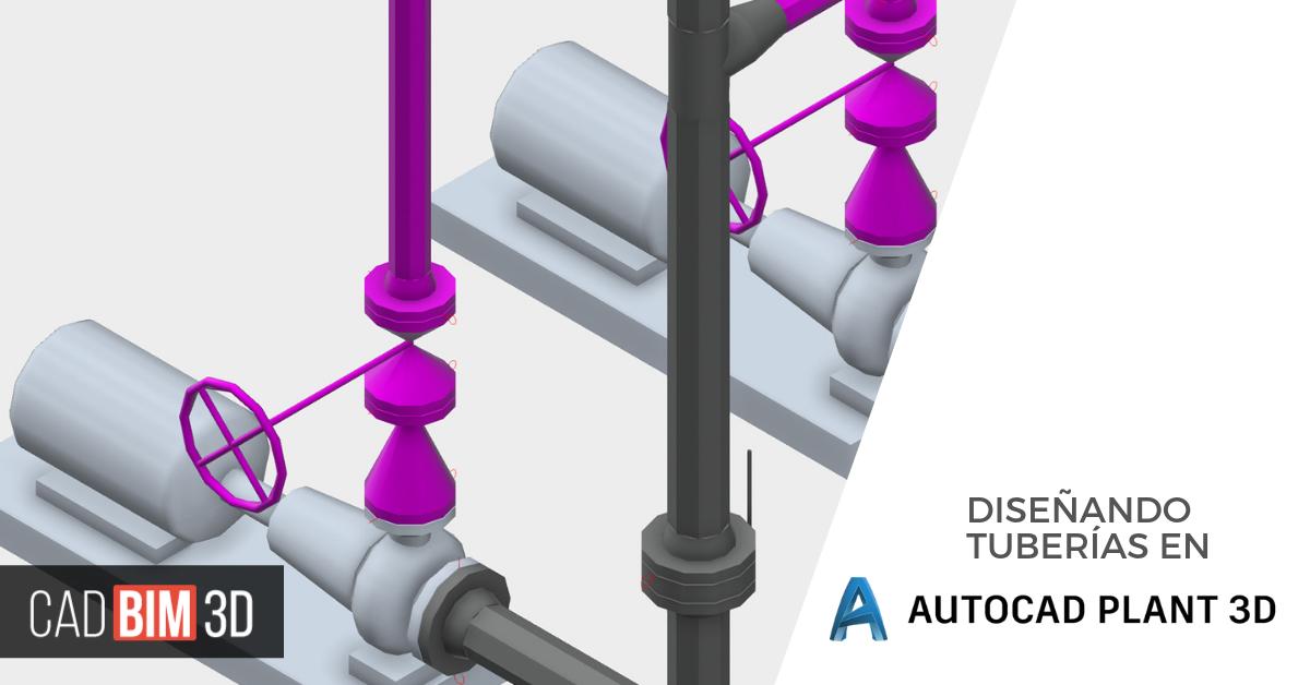 Diseñando tuberías en AutoCAD Plant 3D