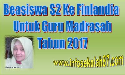 Beasiswa S2 ke Finlandia bagi Guru Madrasah Tahun 2017