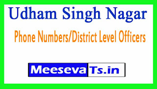 Udham Singh Nagar Phone Numbers/District Level Officers Phone Numbers Uttarakhand