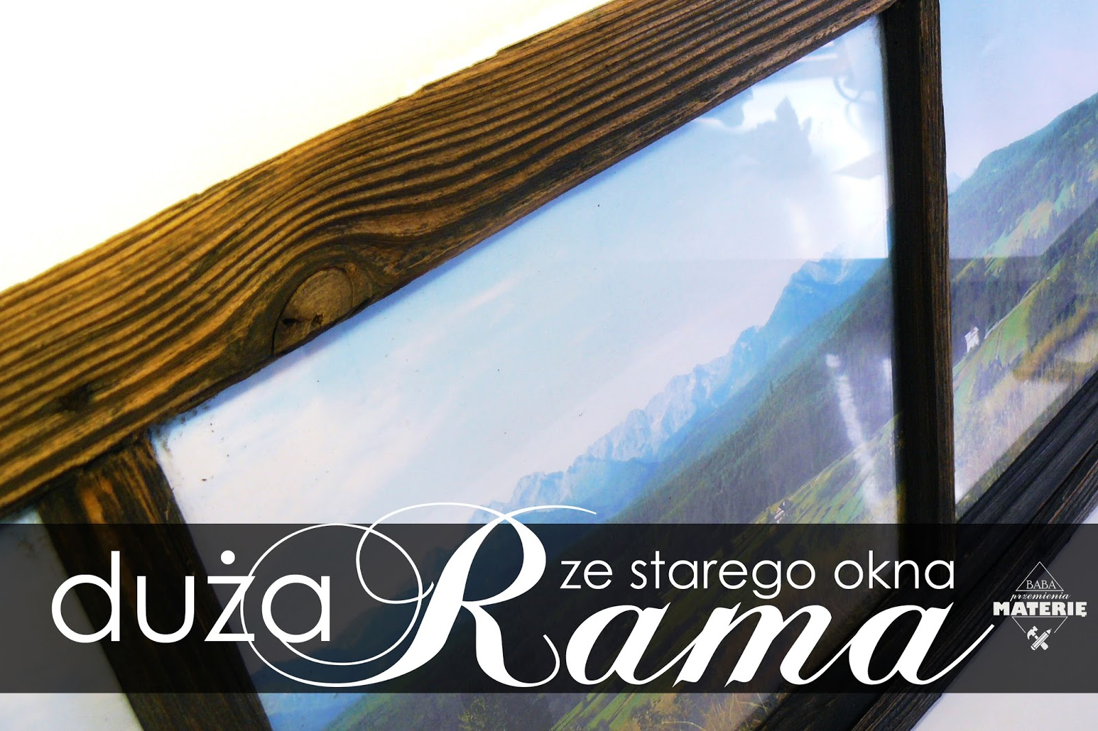 http://babaprzemieniamaterie.blogspot.com/2016/08/duza-rama-na-zdjecia-ze-starego-okna.html#more