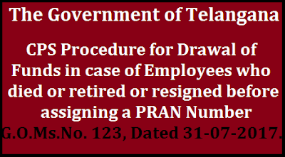 TS CPS Procedure for Drawal of Funds in case of Employees who died or retired or resigned before assigning a PRAN Number-Orders Issued. CPS – Procedure for drawal of Funds in case of employees who died or retired or resigned before assigning a PRAN Number - Orders - Issued.ts-cps-procedure-for-drawal-of-funds-in-case-of-employees-who-died-or-retired-or-resigned-before-assigning-a-pran-number Telangana state CPS Procedure for Drawal of funds