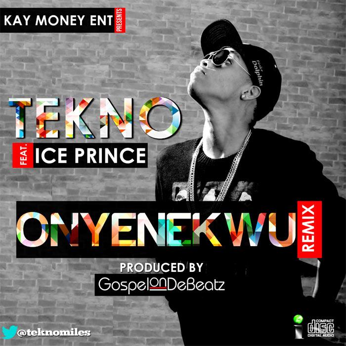 Tekno ft Ice Prince - Onyenekwu (remix)