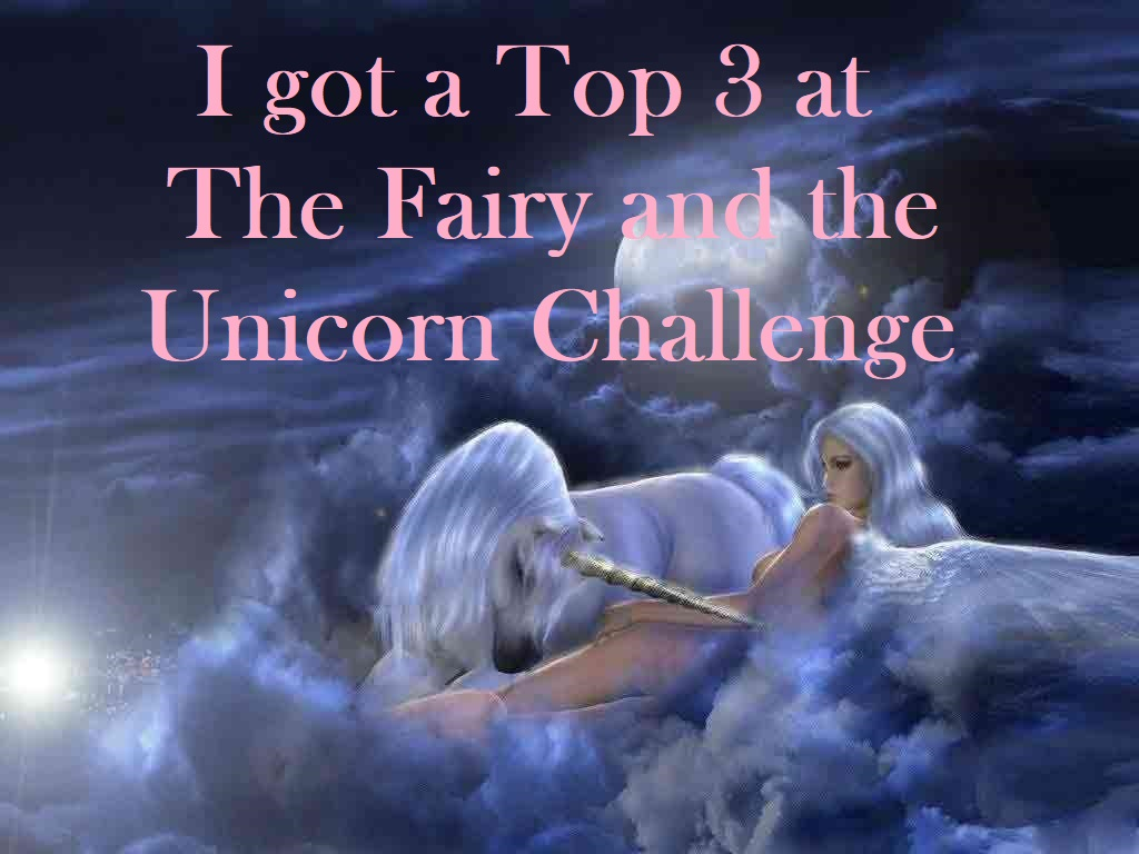 I won a top 3 at The Fairy and the Unicorn