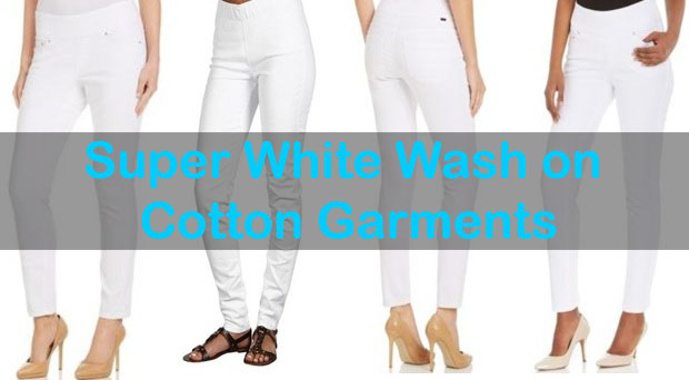 Super white wash on garments
