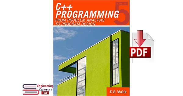 C++ Programming: From Problem Analysis to Program Design 5th Edition by D. S. Malik