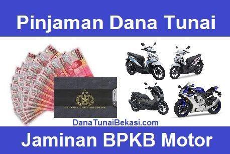 Pinjaman Dana Tunai Jaminan Bpkb Motor Dana Tunai Bekasi