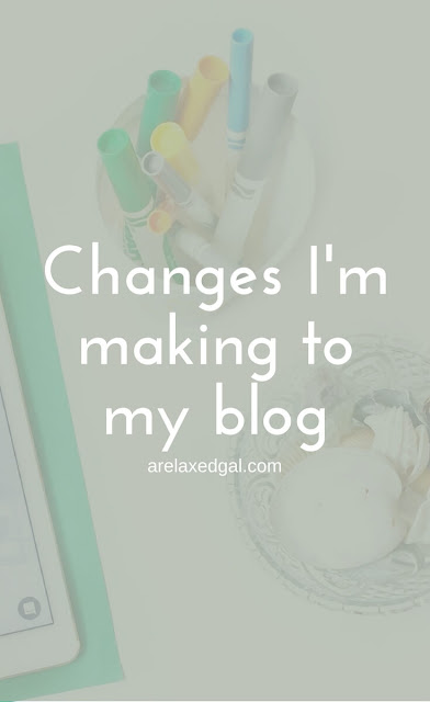 Changes I'm making to my blog | arelaxedgal.com
