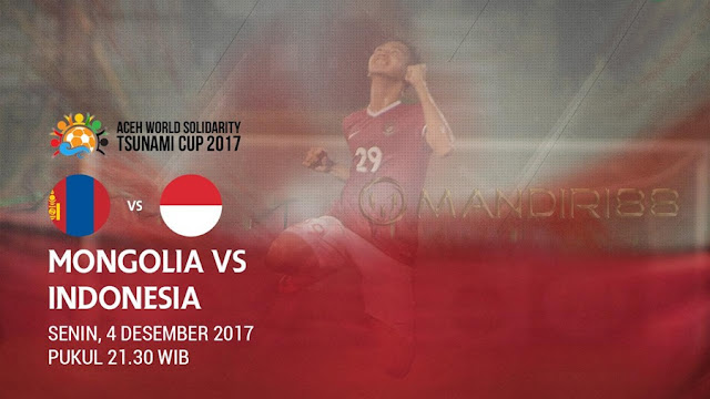Timnas Indonesia akan menghadapi Mongolia pada pertandingan kedua Aceh World Solidarity T Berita Terhangat Prediksi Bola : Mongolia Vs Indonesia , Senin 04 Desember 2017 Pukul 21.30 WIB @ RCTI