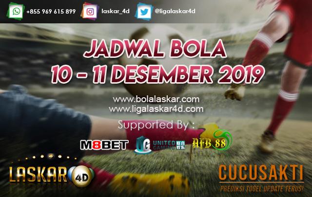 JADWAL BOLA JITU TANGGAL 10 – 11 Desember 2019