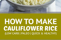 How To Make Cauliflower Rice (Quick, Healthy, Low-Carb, Paleo)