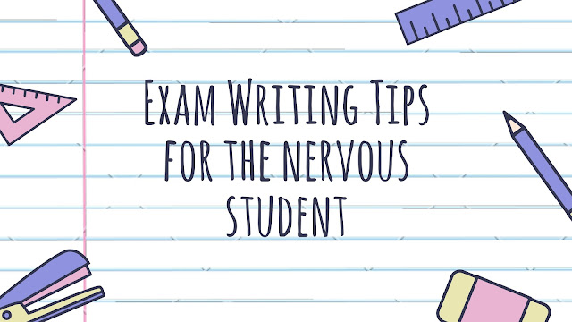 Exam Writing Tips for Nervous Students