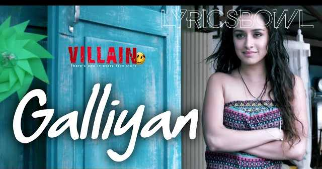 Galliyan Lyrics - Ek  Villain | Shraddha Kapoor | LyricsBowl
