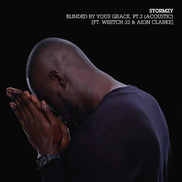 Stormzy - Blinded By Your Grace, Pt. 2 (Acoustic) [feat. Wretch 32 & Aion Clarke] - Single Cover