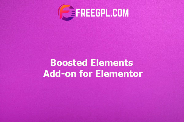 Boosted Elements | WordPress Page Builder Add-on for Elementor Nulled Download Free