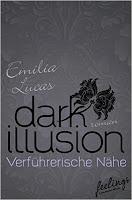 http://bambinis-buecherzauber.blogspot.de/2016/07/rezension-dark-illusion-verfuhrerische-naehe.html