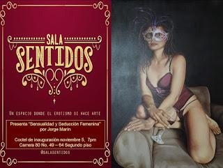 Sensualidad y Seducción Femenina Sala Sentidos Jorge Marin pintor Colombiano