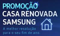 Promoção Casa Renovada Samsung samsung.com.br/casarenovada