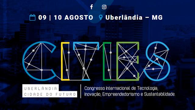 Em agosto, Uberlândia sedia o CITIES - Congresso Internacional de Tecnologia, Inovação, Empreendedorismo e Sustentabilidade