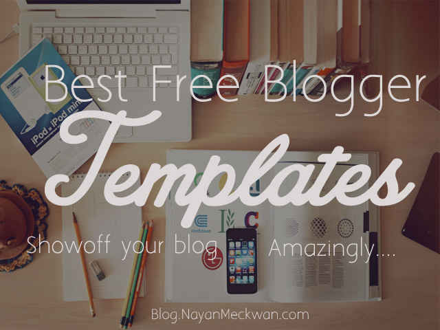 Top Best Free and Premium Blogger Templates 2017