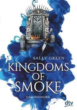 Bücherblog. Rezension. Buchcover. Kingdoms of Smoke - Dämonenzorn (Bd.2)  von Sally Green. Fantasy, Jugendbuch. dtv Verlag.