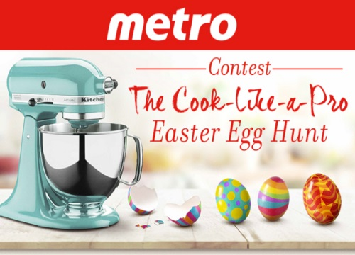 Metro Cook Like A Pro Easter Egg Hunt Contest