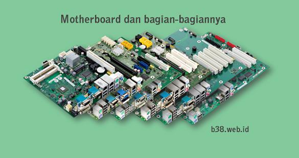 Motherboard dan bagian-bagiannya