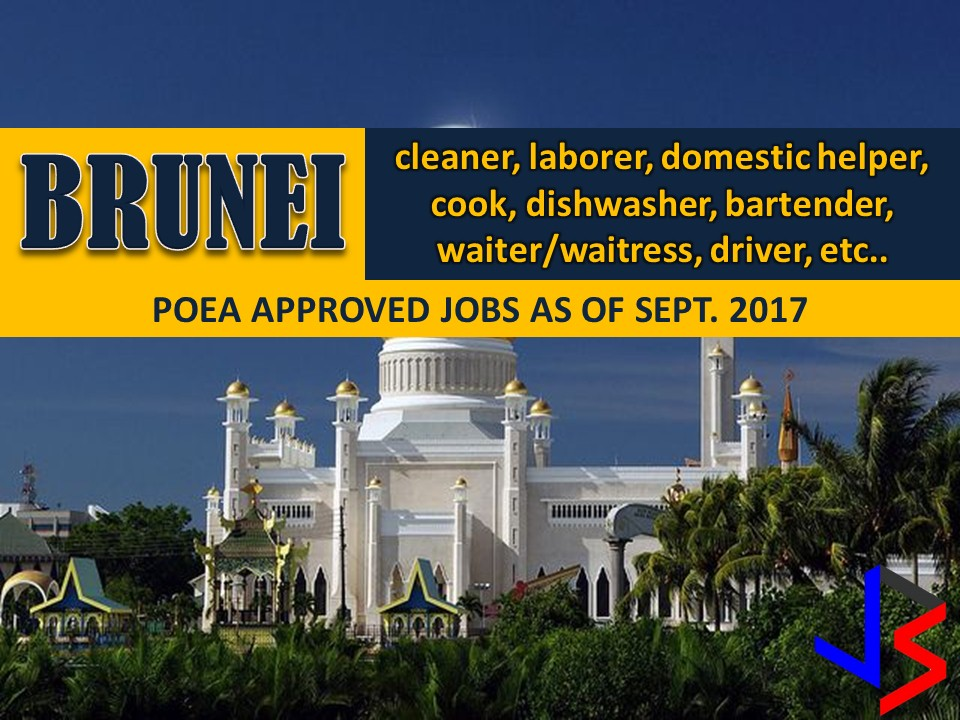 The following are jobs approved by POEA for deployment to Brunei Darussalam. Job applicants may contact the recruitment agency assigned to inquire for further information or to apply online for the job.  We are not affiliated to any of these recruitment agencies.   As per POEA, there should be no placement fee for domestic workers and seafarers. For jobs that are not exempted from placement fee, the placement fee should not exceed the one month equivalent of salary offered for the job. We encourage job applicant to report to POEA any violation of this rule.