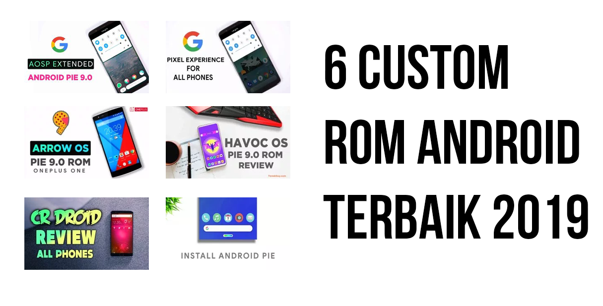 Download Custom ROM Android Terbaik 2019