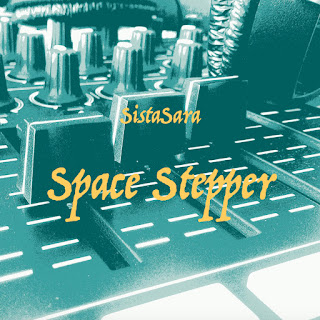 SistaSara - Space Stepper EP / Dubophonic Records Cyprus 2019