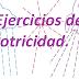"""Motricidad """"Ejercicios"""""""