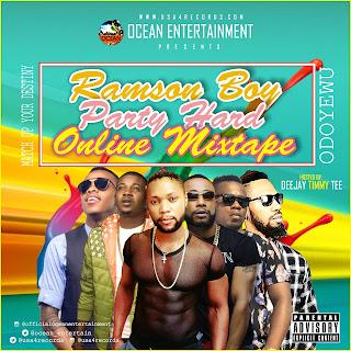 Mixtape: Deejay Timmy Tee – Ramson Boy Party Hard Online Mixtape | Hosted by Ocean Entertainment @ocean_entertain @ramson_chiboy @usa4records @morachiofficial @iamdreamb @teknoofficial @iamchuq_e @djtimmytee