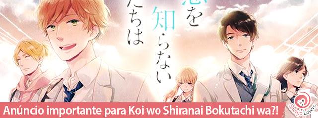 Anúncio importante para Koi wo Shiranai Bokutachi wa?!