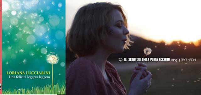 Una felicità leggera leggera, di Loriana Lucciarini, recensione - Cover: copertina e dandelion