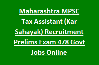 Maharashtra MPSC Tax Assistant (Kar Sahayak) Recruitment Prelims Exam 478 Govt Jobs Online Notification 2018