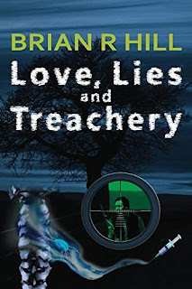 Love, Lies and Treachery - a post Brexit thriller by Brian R Hill