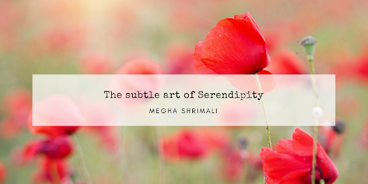 The subtle art of Serendipity