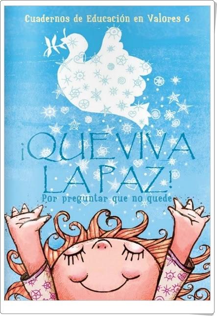 """""""¡Que viva la Paz!"""" (Cuadernos de Educación en Valores)"""