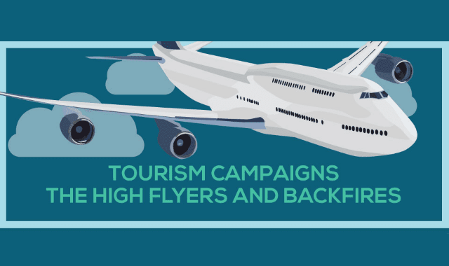 Tourism Campaigns - The High Flyers and Backfires