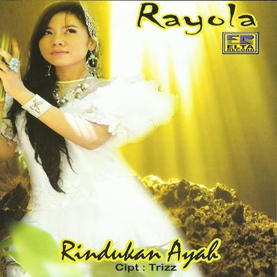 Download Lagu Rayola Rindukan Ayah Full Album