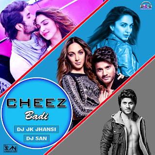 2017 Cheez Badi ( Machine ) DJ JK Jhansi Feat DJ San