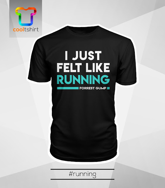 i want this shirt, i need this shirt, i love this shirt,  I just felt like running Forrest Gump Cool Limited Edition Tshirt