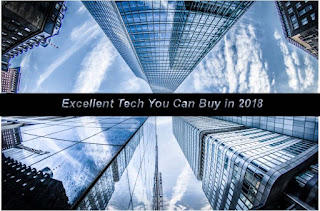 excellent-tech you can buy in 2018 - techbmc