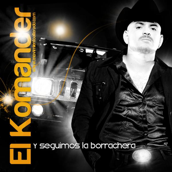 Descargar El Komander - Y Seguimos La Borrachera CD Album 2011