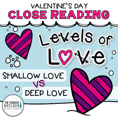 https://www.teacherspayteachers.com/Product/Valentines-Day-Close-Reading-Levels-of-Love-Analyzing-Character-Interactions-1095852