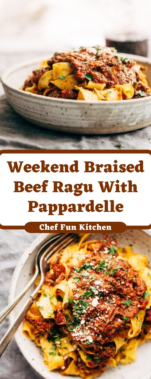 Weekend Braised Beef Ragu With Pappardelle