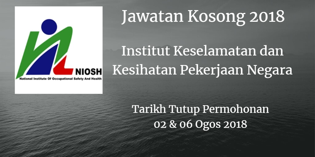 Jawatan Kosong NIOSH 02 & 06 Ogos 2018