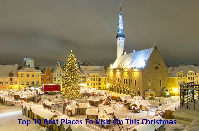 Top 10 Best Places To Visit On This Christmas