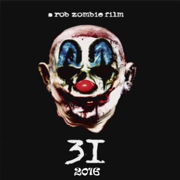 31, Film 31, 31 Trailer, 31 Synopsis, 31 Review, Download Poster Film 31 2016