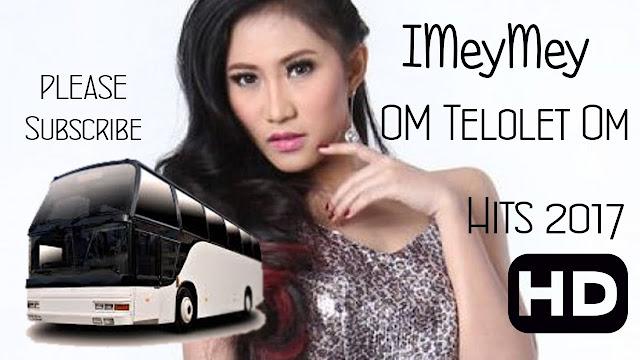 """Imey Mey """"Om Telolet Om"""""""